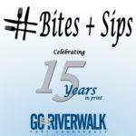 Image for #Bites + Sips celebrating Go Riverwalk Magazine's 15 years in print