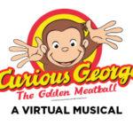 CURIOUS GEORGE, A VIRTUAL MUSICAL