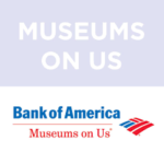 Bank of America:  Museums On Us