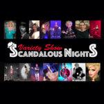 Scandalous Nights Variety Show Opening Night