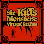 She Kills Monsters: Virtual Realms by Qui Nguyen