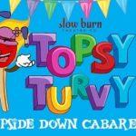 Topsy Turvy Cabaret