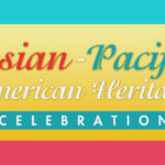 10th Annual Asian-Pacific American Heritage Month Celebration