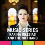 Karina Iglesias and the NU THANG