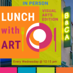 Lunch With Art-Visual Arts Edition