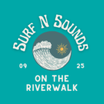 Surf N Sounds on the Riverwalk
